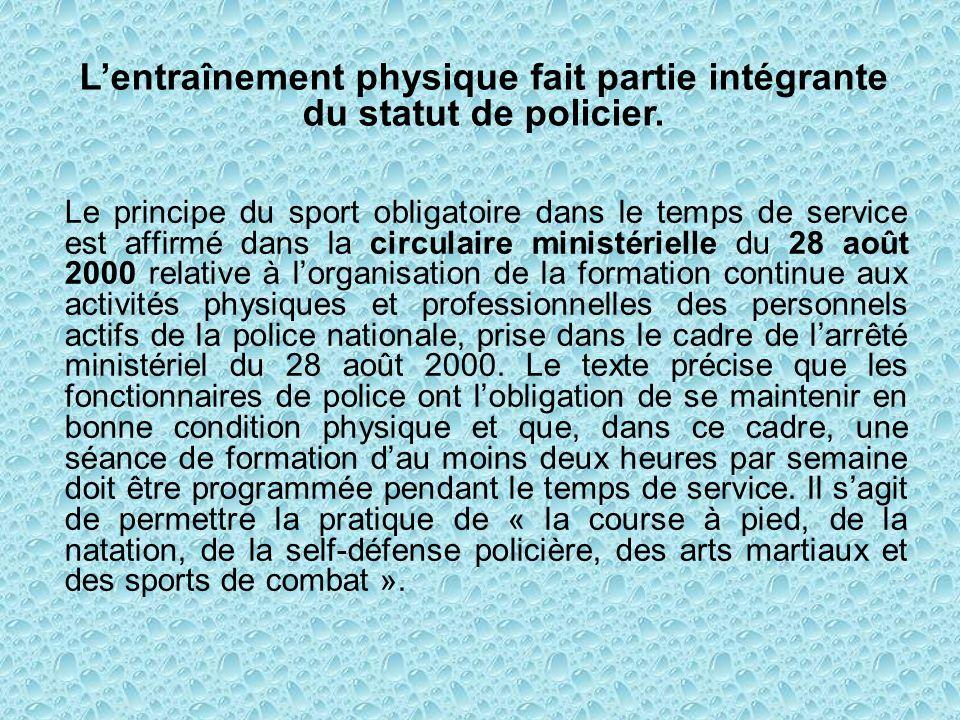 Le principe du sport obligatoire dans le temps de service est affirmé dans la circulaire ministérielle du 28 août 2000 relative à lorganisation de la