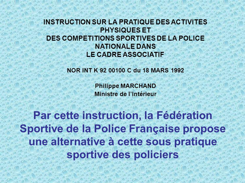Par cette instruction, la Fédération Sportive de la Police Française propose une alternative à cette sous pratique sportive des policiers INSTRUCTION