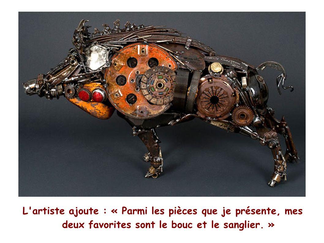 L artiste ajoute : « Parmi les pièces que je présente, mes deux favorites sont le bouc et le sanglier.