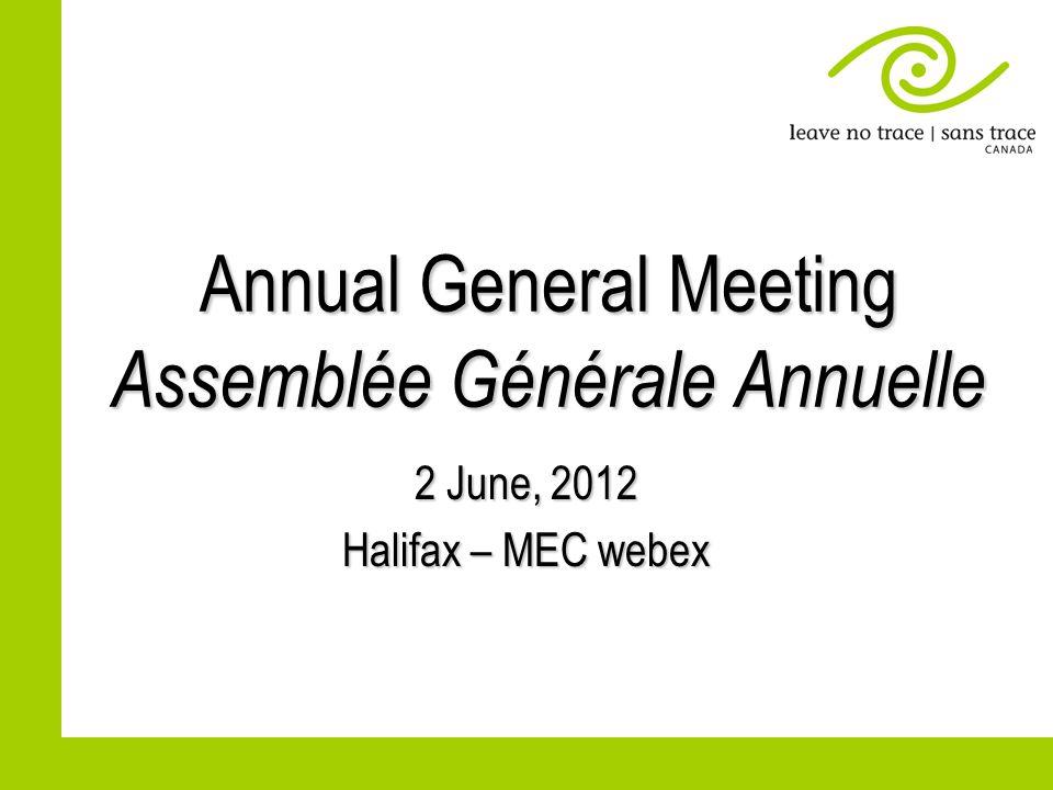 Annual General Meeting Assemblée Générale Annuelle 2 June, 2012 Halifax – MEC webex