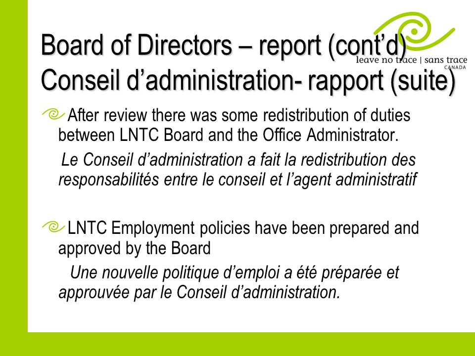 Board of Directors – report (contd) Conseil dadministration- rapport (suite) After review there was some redistribution of duties between LNTC Board a
