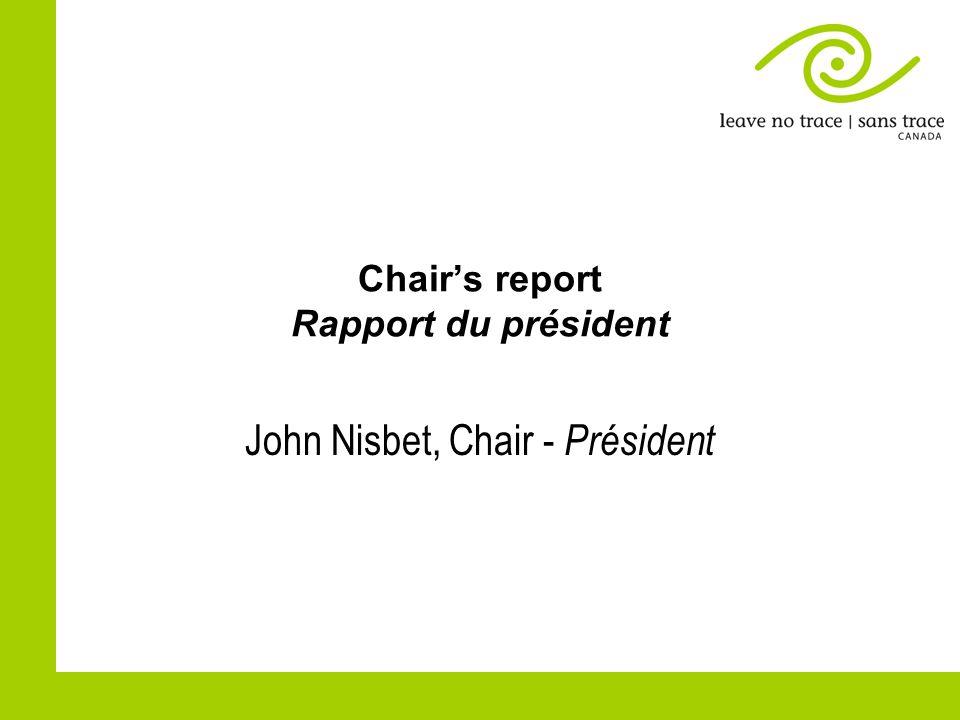 Chairs report Rapport du président John Nisbet, Chair - Président