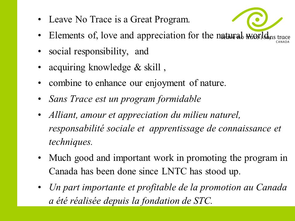 Leave No Trace is a Great Program. Elements of, love and appreciation for the natural world, social responsibility, and acquiring knowledge & skill, c
