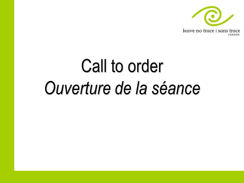 Call to order Ouverture de la séance