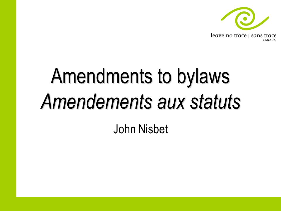 Amendments to bylaws Amendements aux statuts John Nisbet