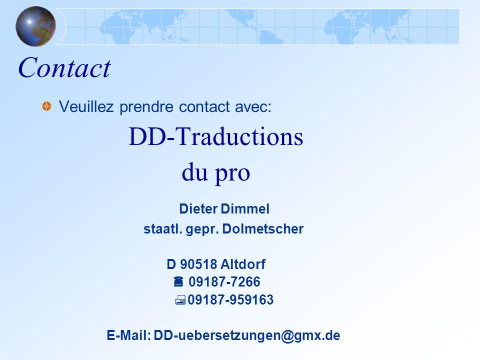 Contact Veuillez prendre contact avec: DD-Traductions du pro Dieter Dimmel staatl.