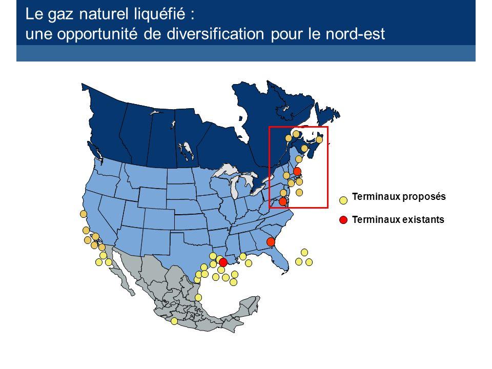 Le gaz naturel liquéfié : une opportunité de diversification pour le nord-est Terminaux proposés Terminaux existants