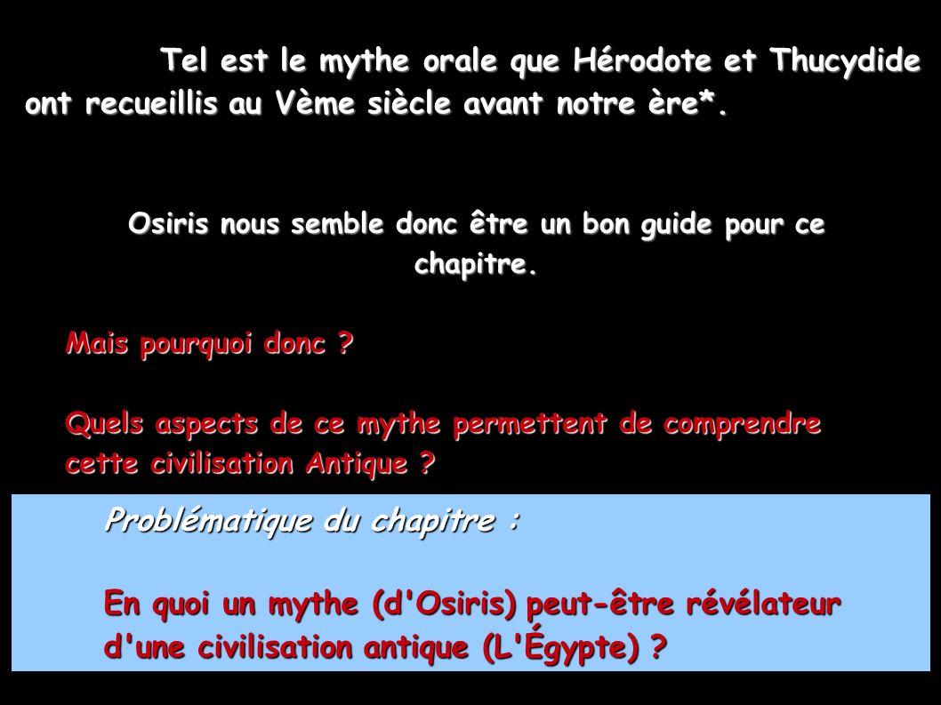 Osiris nous semble donc être un bon guide pour ce chapitre. Mais pourquoi donc ? Quels aspects de ce mythe permettent de comprendre cette civilisation