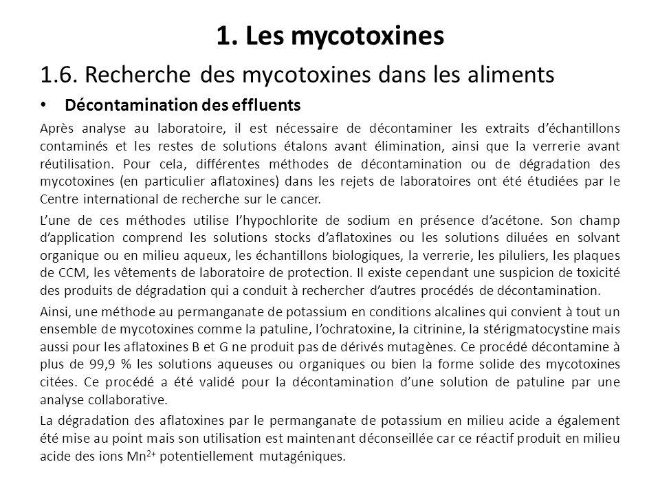 1. Les mycotoxines 1.6. Recherche des mycotoxines dans les aliments Décontamination des effluents Après analyse au laboratoire, il est nécessaire de d