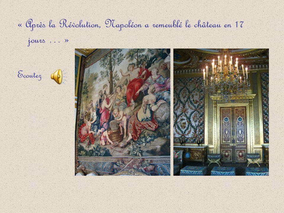 « Après la Révolution, Napoléon a remeublé le château en 17 jours … » Ecoutez