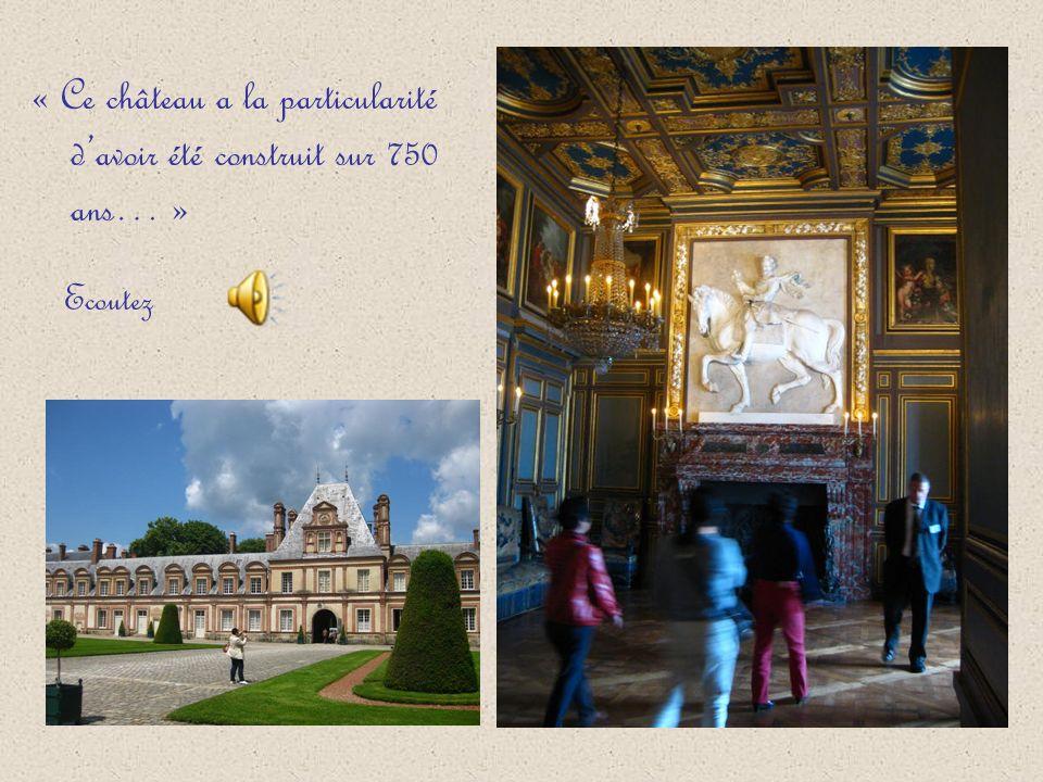 « Ce château a la particularité davoir été construit sur 750 ans… » Ecoutez