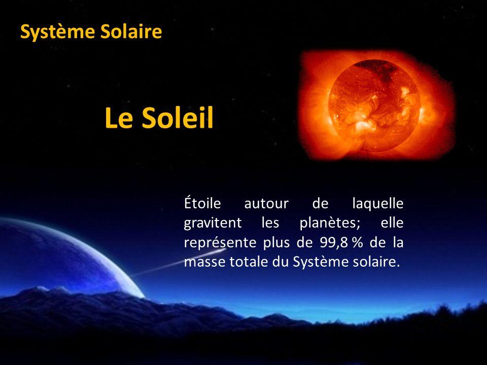 Étoile autour de laquelle gravitent les planètes; elle représente plus de 99,8 % de la masse totale du Système solaire.