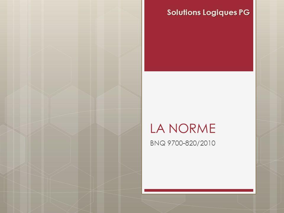 LA NORME BNQ 9700-820/2010 Solutions Logiques PG