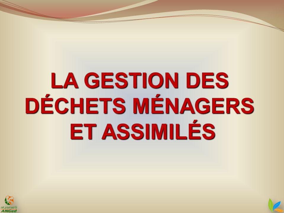 LA GESTION DES DÉCHETS MÉNAGERS ET ASSIMILÉS
