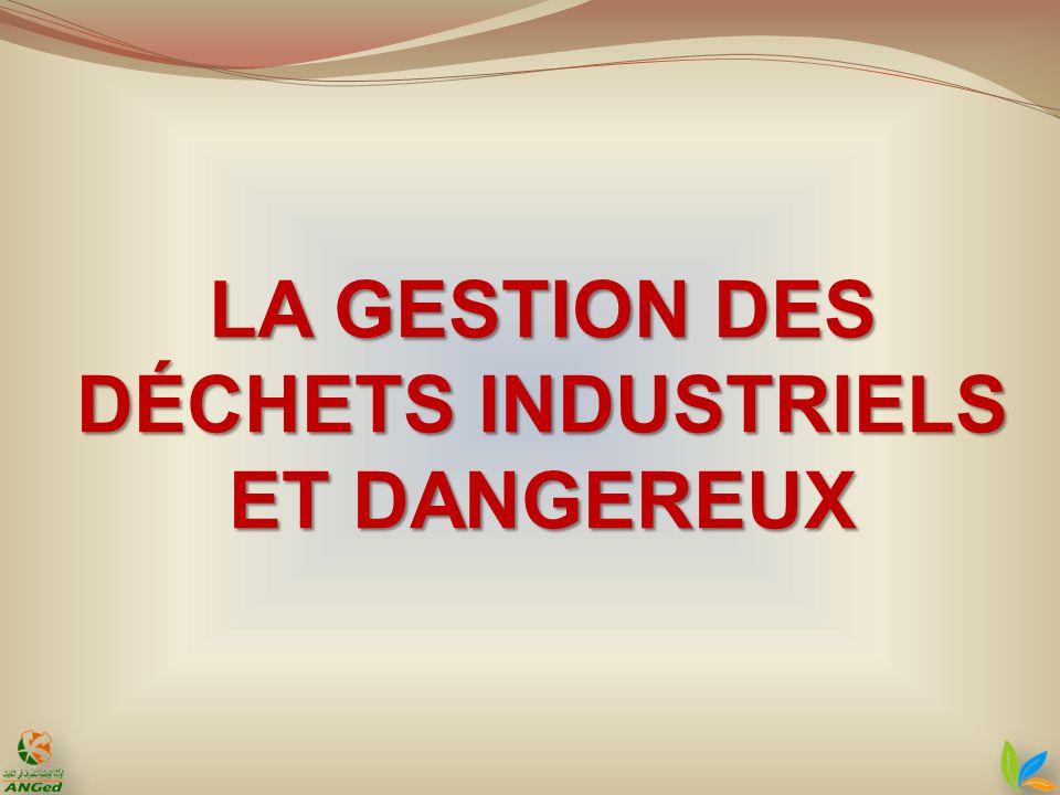 LA GESTION DES DÉCHETS INDUSTRIELS ET DANGEREUX