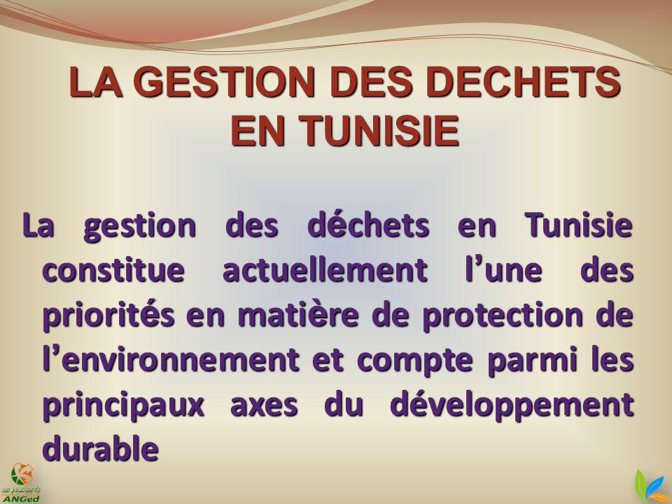 La gestion des d é chets en Tunisie constitue actuellement l une des priorit é s en mati è re de protection de l environnement et compte parmi les pri