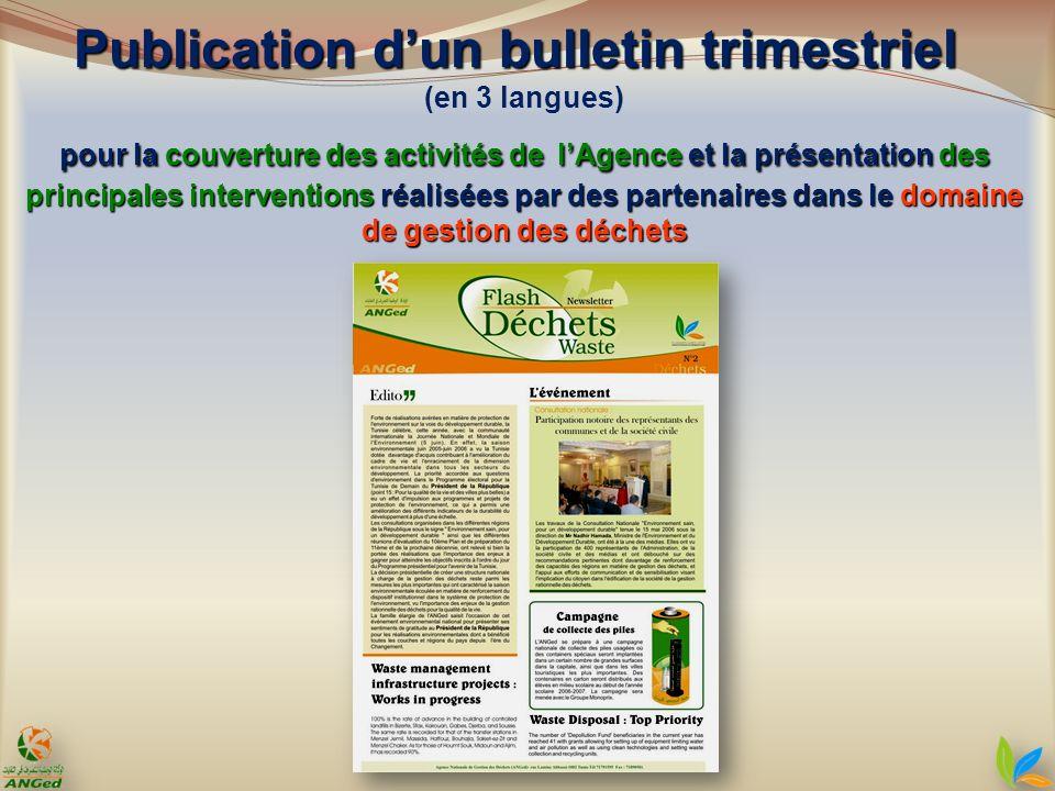 Publication dun bulletin trimestriel pour la couverture des activités de lAgence et la présentation des principales interventions réalisées par des pa