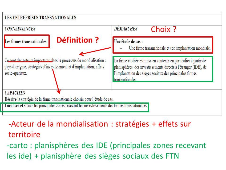 Définition ? Choix ? -Acteur de la mondialisation : stratégies + effets sur territoire -carto : planisphères des IDE (principales zones recevant les i