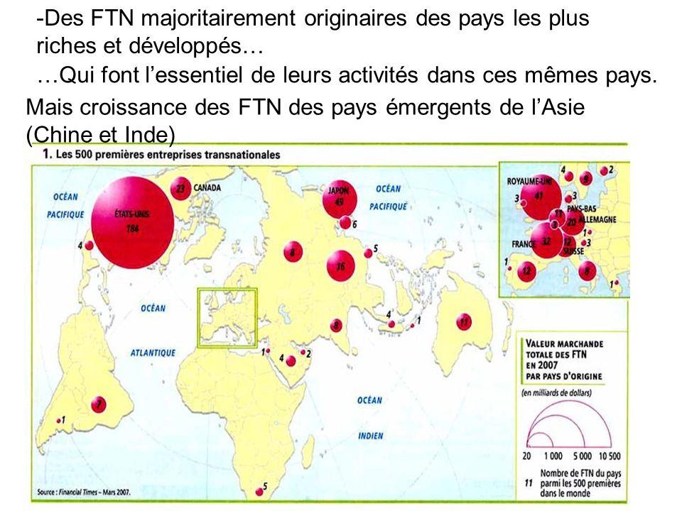 -Des FTN majoritairement originaires des pays les plus riches et développés… …Qui font lessentiel de leurs activités dans ces mêmes pays. Mais croissa