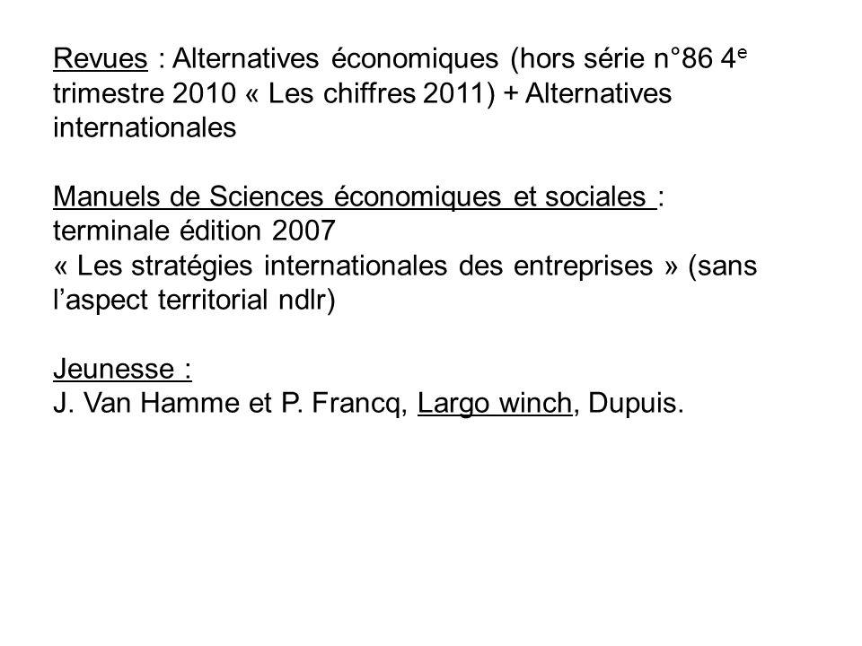 Revues : Alternatives économiques (hors série n°86 4 e trimestre 2010 « Les chiffres 2011) + Alternatives internationales Manuels de Sciences économiq
