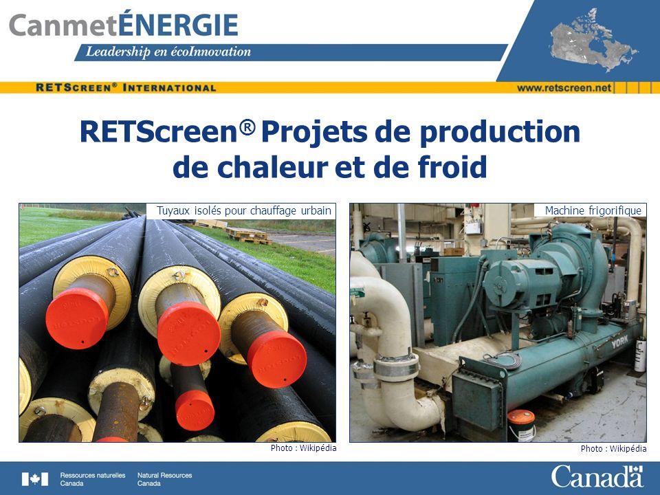 RETScreen ® Projets de production de chaleur et de froid Machine frigorifique Photo : Wikipédia Tuyaux isolés pour chauffage urbain