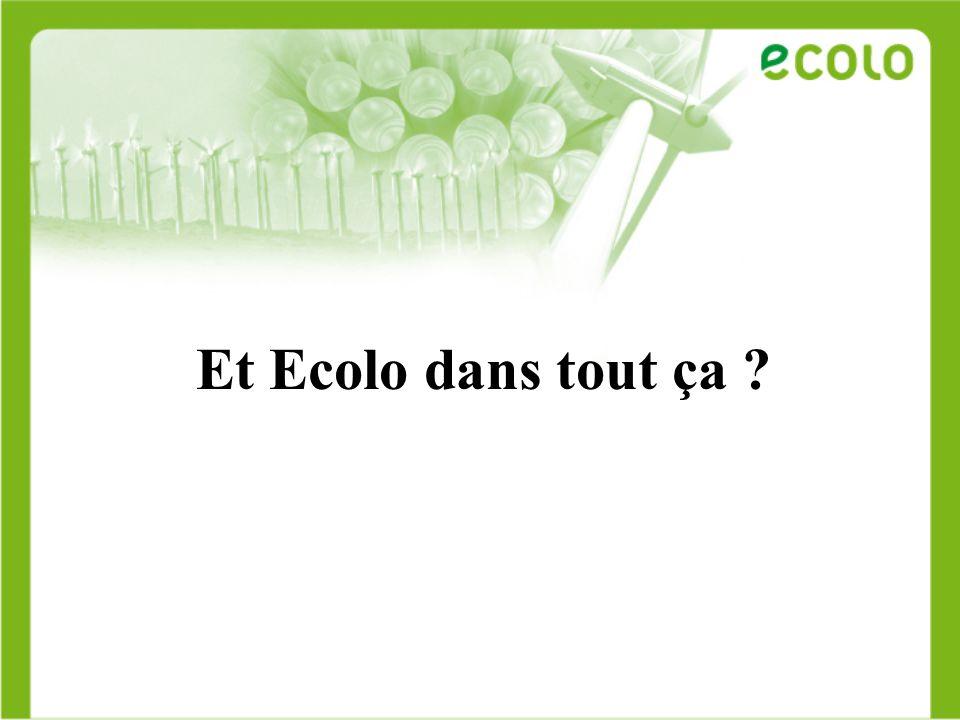 Et Ecolo dans tout ça ?