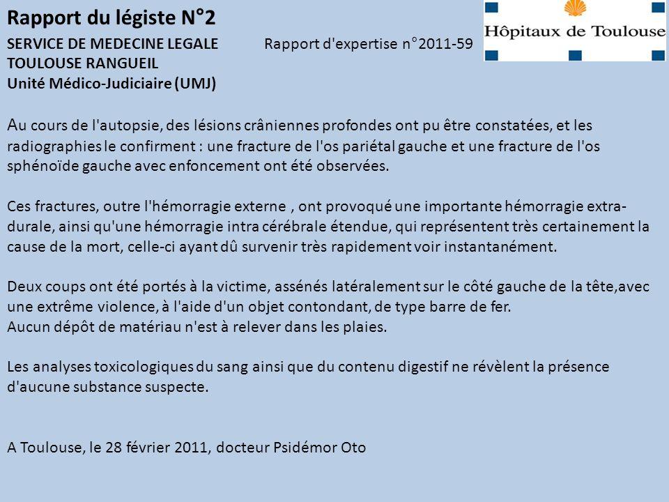 SERVICE DE MEDECINE LEGALE Rapport d expertise n°2011-59 TOULOUSE RANGUEIL Unité Médico-Judiciaire (UMJ) Renseignements concernant la victime : Monsieur Jacques Use, 1,82m, groupe sanguin B-, cheveux châtain.