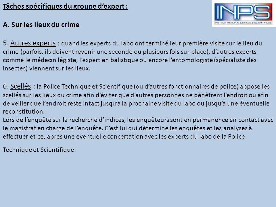 Tâches spécifiques du groupe dexpert : A.Sur les lieux du crime 1.