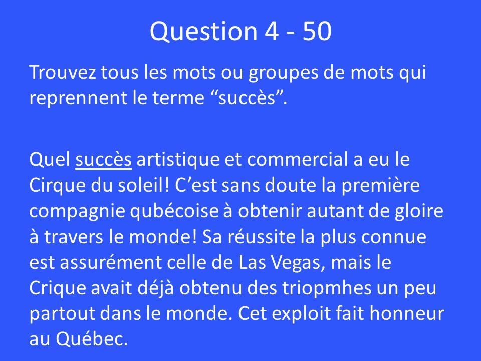 Question 4 - 50 Trouvez tous les mots ou groupes de mots qui reprennent le terme succès.