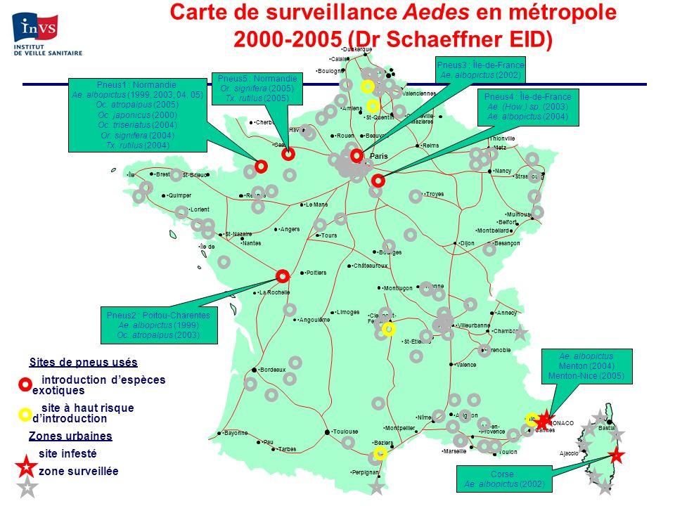 Carte de surveillance Aedes en métropole 2000-2005 (Dr Schaeffner EID) Ajaccio Bastia MONACO Corse : Ae. albopictus (2002) Bayonne Paris Pau Tarbes To
