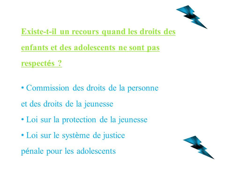 Existe-t-il un recours quand les droits des enfants et des adolescents ne sont pas respect é s .