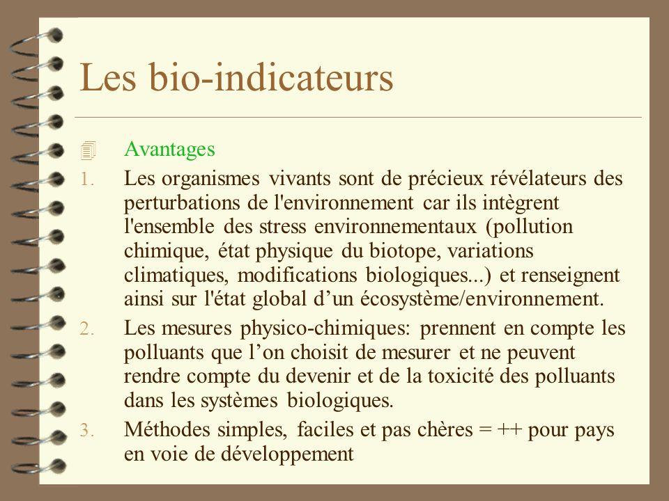 Les bio-indicateurs 4 Définition (suite) Lichen = Bio-indicateur + Bio-accumulateur Définition CNRS: Organisme (ou partie d'un organisme ou communauté
