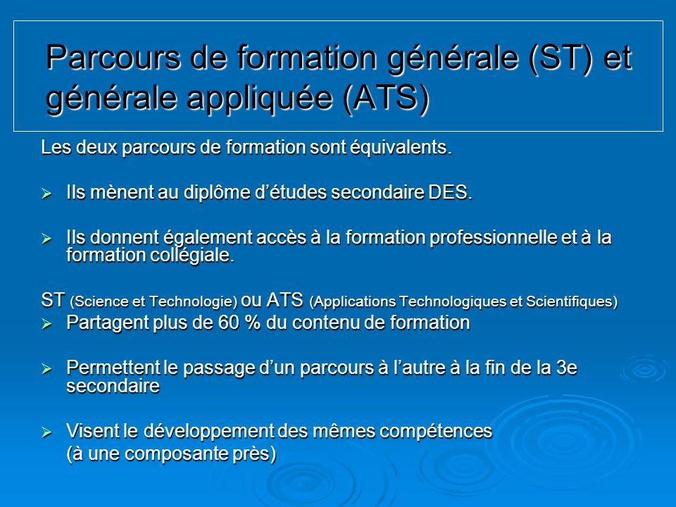 Parcours de formation générale (ST) et générale appliquée (ATS) Les deux parcours de formation sont équivalents. Ils mènent au diplôme détudes seconda