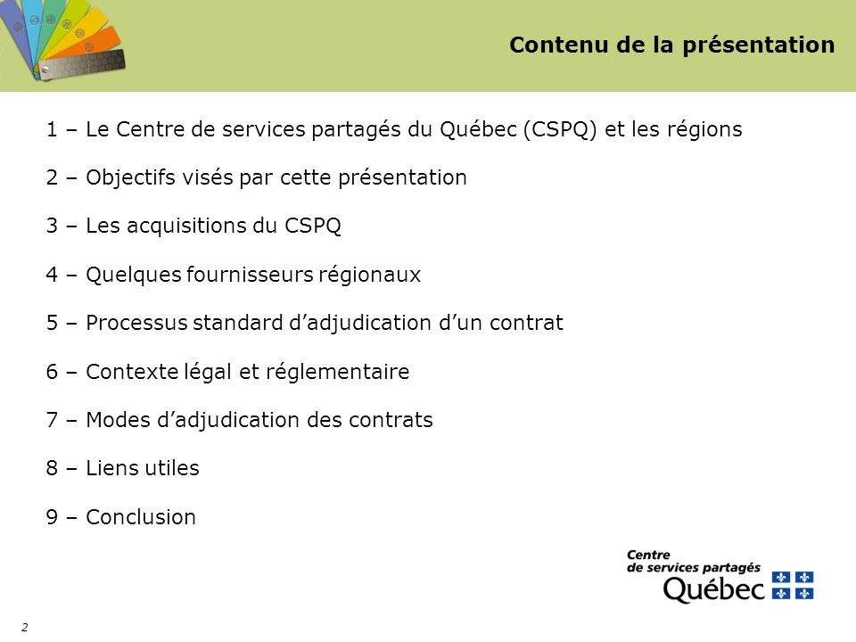 2 Contenu de la présentation 1 – Le Centre de services partagés du Québec (CSPQ) et les régions 2 – Objectifs visés par cette présentation 3 – Les acq