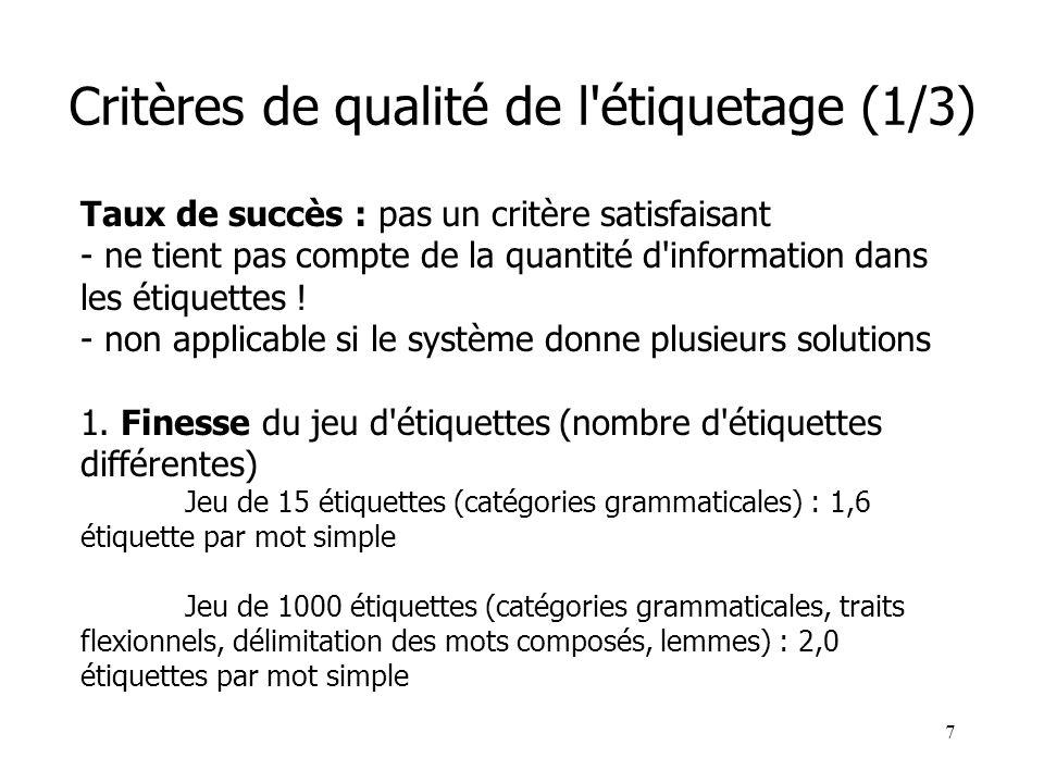 7 Critères de qualité de l'étiquetage (1/3) Taux de succès : pas un critère satisfaisant - ne tient pas compte de la quantité d'information dans les é