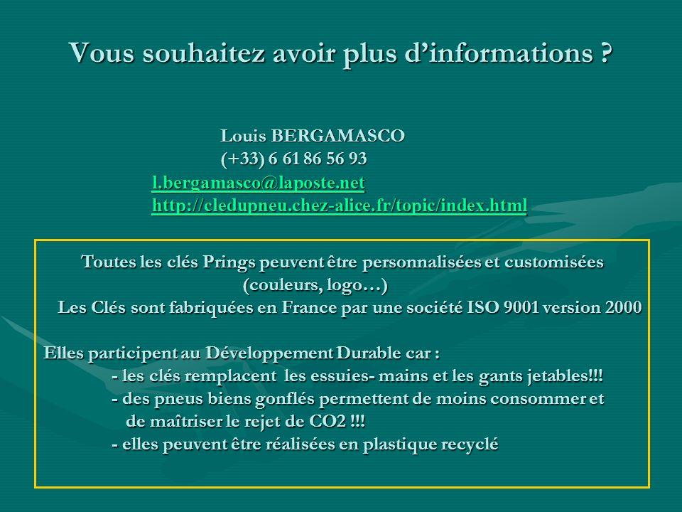 Vous souhaitez avoir plus dinformations ? Louis BERGAMASCO (+33) 6 61 86 56 93 l.bergamasco@laposte.net http://cledupneu.chez-alice.fr/topic/index.htm