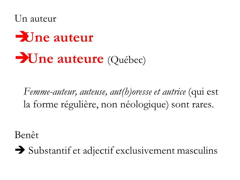 Un auteur Une auteur Une auteure (Québec) Femme-auteur, auteuse, aut(h)oresse et autrice (qui est la forme régulière, non néologique) sont rares. Benê