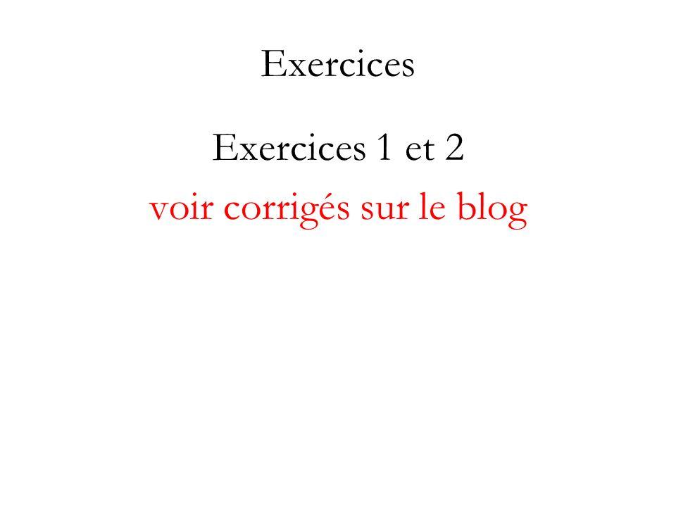 Exercices Exercices 1 et 2 voir corrigés sur le blog