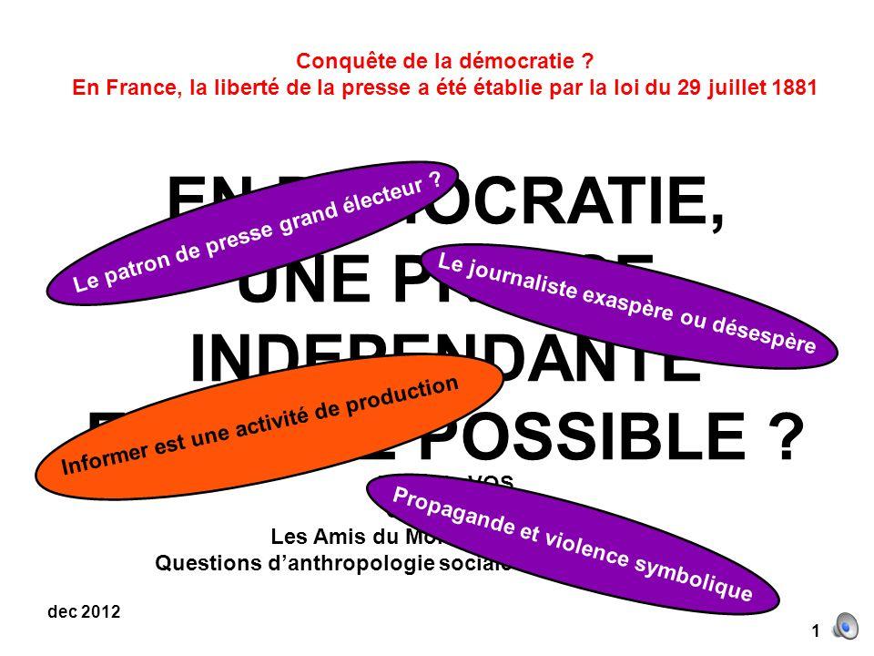 1 dec 2012 EN DEMOCRATIE, UNE PRESSE INDEPENDANTE EST-ELLE POSSIBLE .