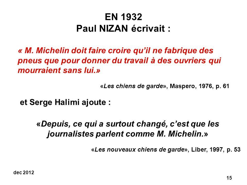 15 dec 2012 EN 1932 Paul NIZAN écrivait : « M.