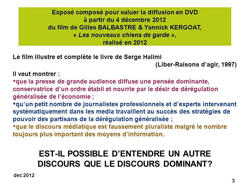 3 dec 2012 EST-IL POSSIBLE DENTENDRE UN AUTRE DISCOURS QUE LE DISCOURS DOMINANT.