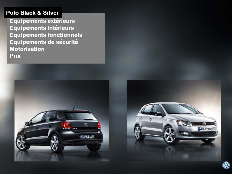 Equipements extérieurs Equipements intérieurs Equipements fonctionnels Equipements de sécurité Motorisation Prix Polo Black & Silver