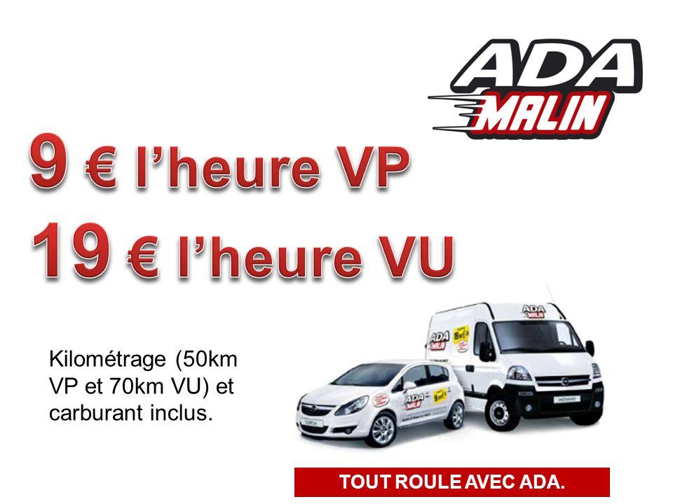 Kilométrage (50km VP et 70km VU) et carburant inclus. TOUT ROULE AVEC ADA.