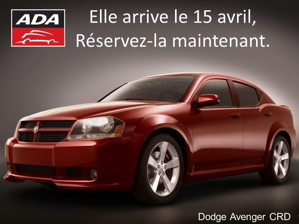 Elle arrive le 15 avril, Réservez-la maintenant. Dodge Avenger CRD