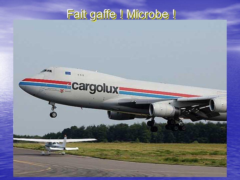 Fait gaffe ! Microbe !