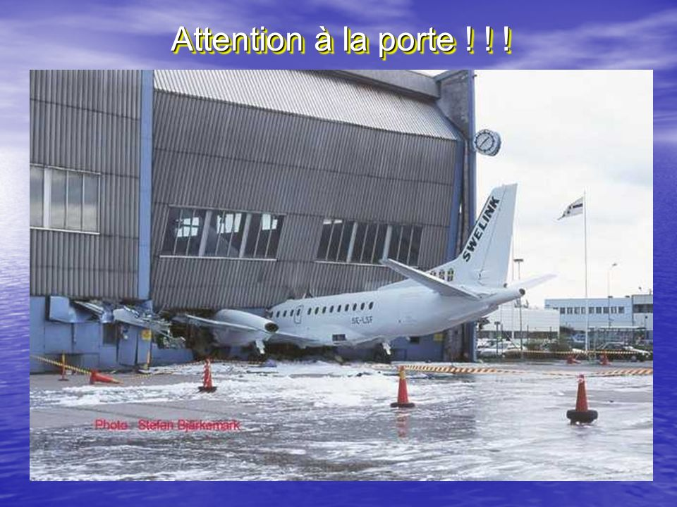 Attention à la porte ! ! !