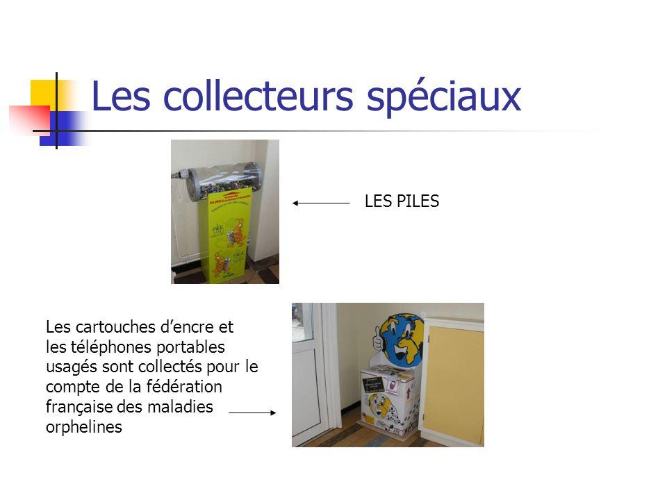 Les collecteurs spéciaux LES PILES Les cartouches dencre et les téléphones portables usagés sont collectés pour le compte de la fédération française d