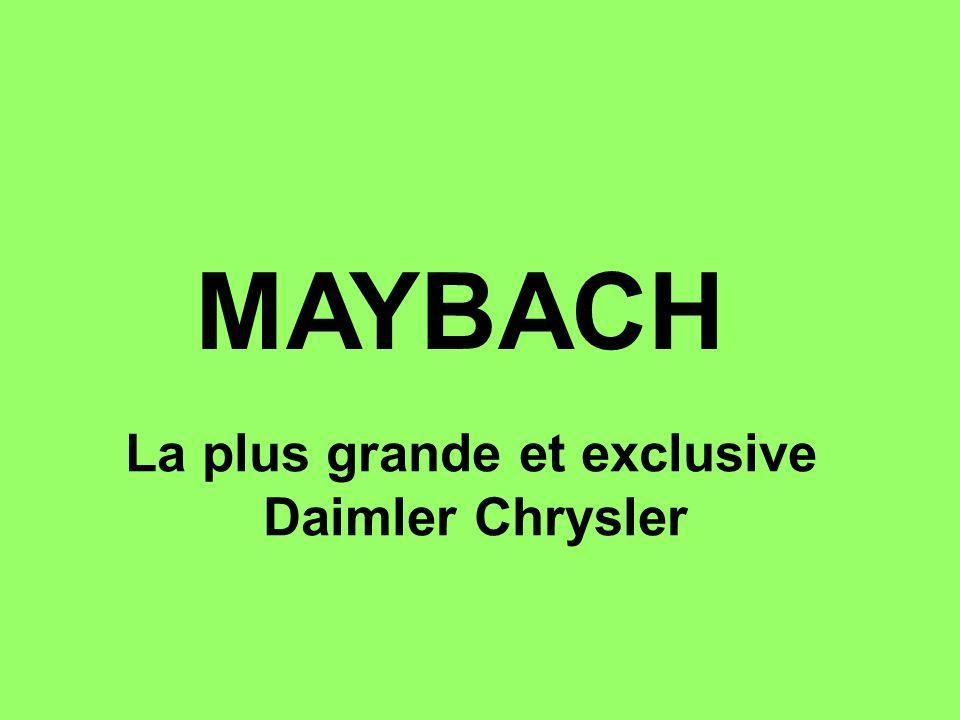 MAYBACH La plus grande et exclusive Daimler Chrysler