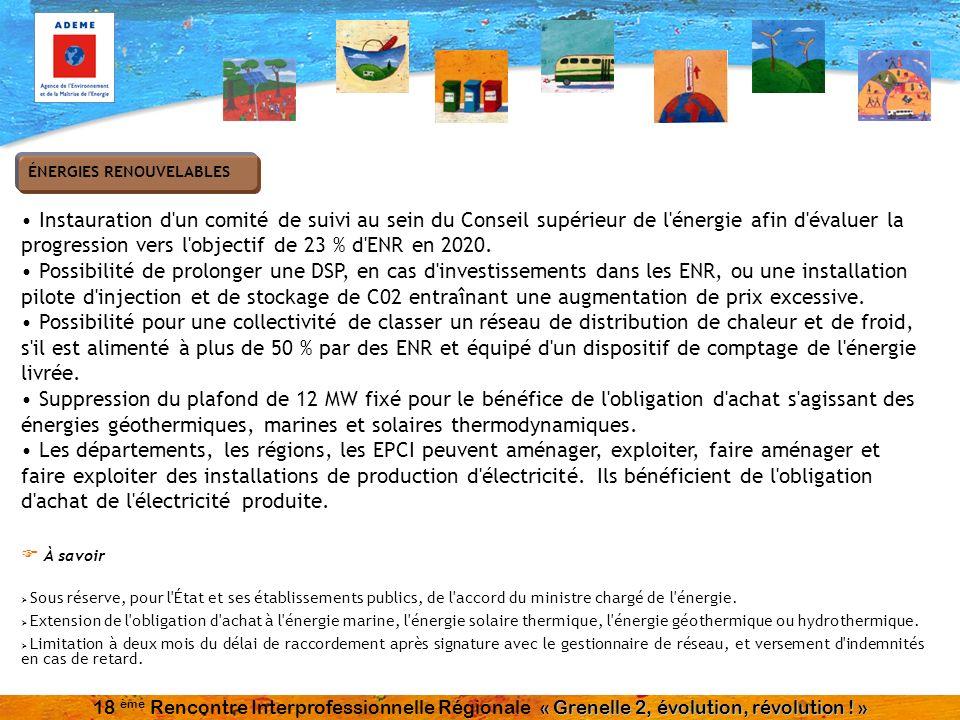 Instauration d'un comité de suivi au sein du Conseil supérieur de l'énergie afin d'évaluer la progression vers l'objectif de 23 % d'ENR en 2020. Possi
