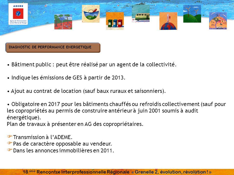 Bâtiment public : peut être réalisé par un agent de la collectivité. Indique les émissions de GES à partir de 2013. Ajout au contrat de location (sauf